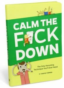 fatherhood books Calm the F*ck Down
