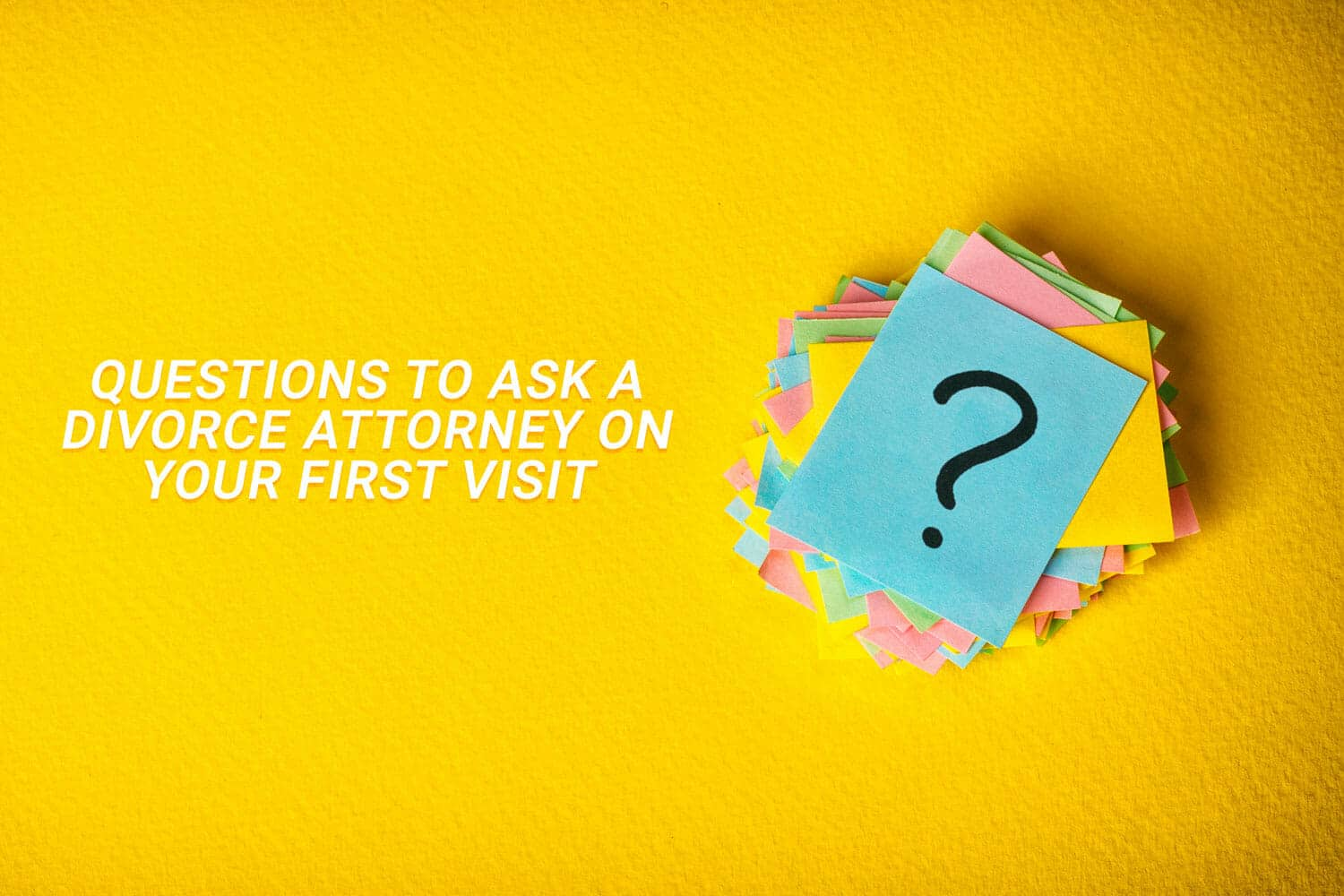 questions to ask a divorce lawyer consultation
