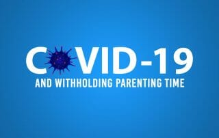 COVID-19 adn withholding visitation and parenting time